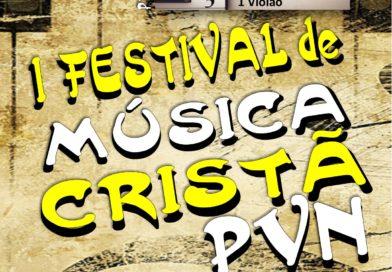 I FESTIVAL DE MÚSICA CRISTÃ PVN